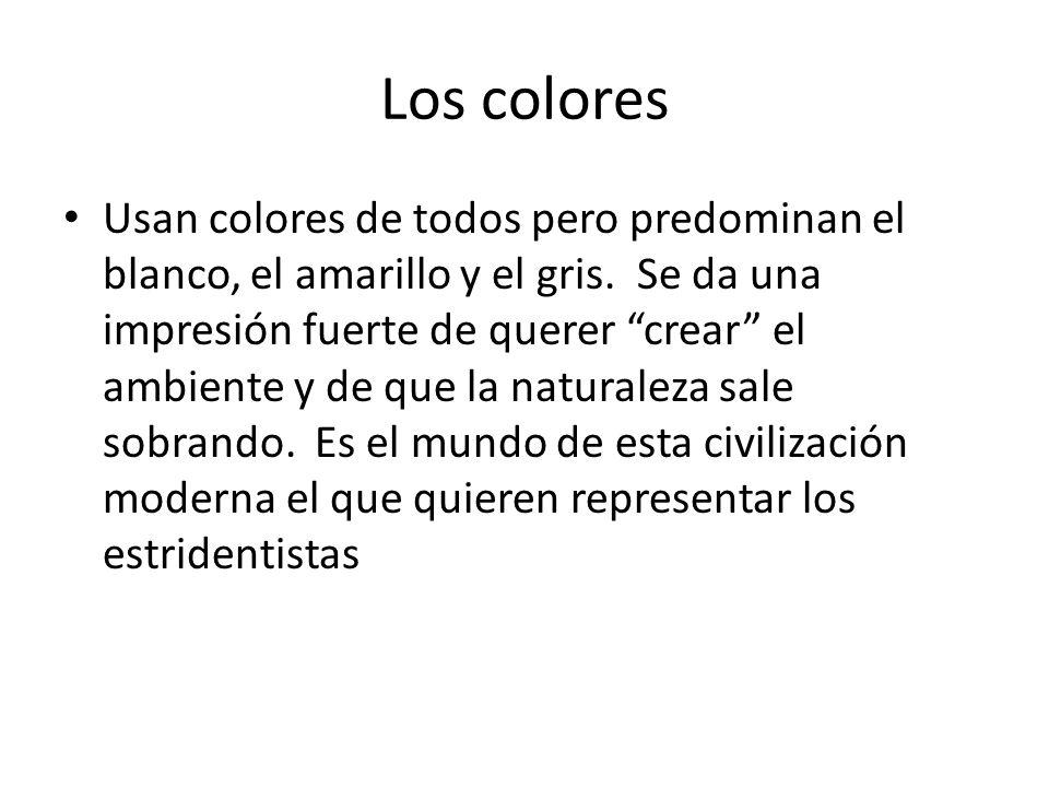 Los colores Usan colores de todos pero predominan el blanco, el amarillo y el gris.