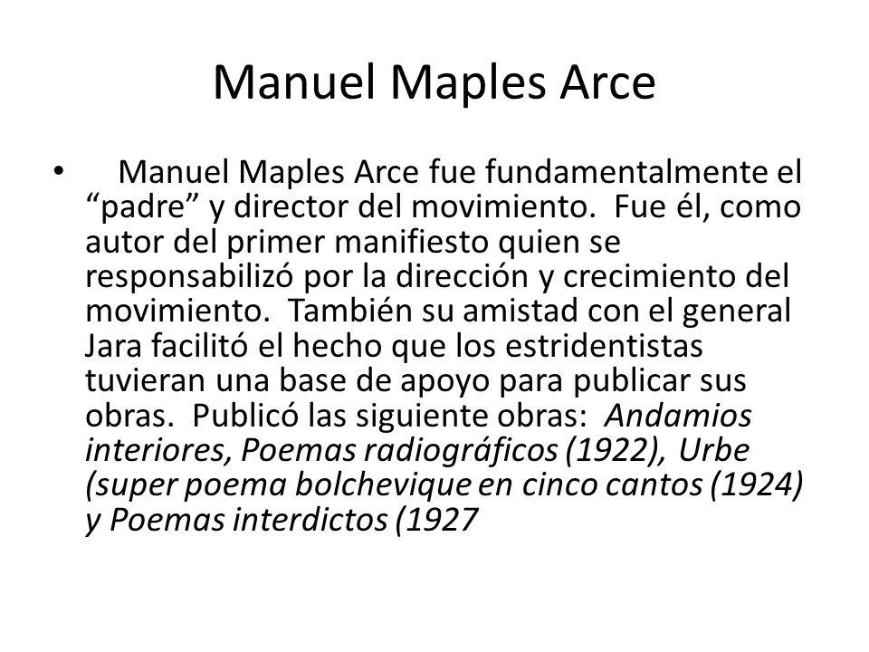 Manuel Maples Arce Manuel Maples Arce fue fundamentalmente el padre y director del movimiento.