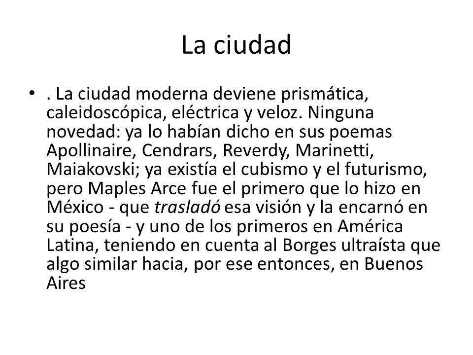 La ciudad.La ciudad moderna deviene prismática, caleidoscópica, eléctrica y veloz.
