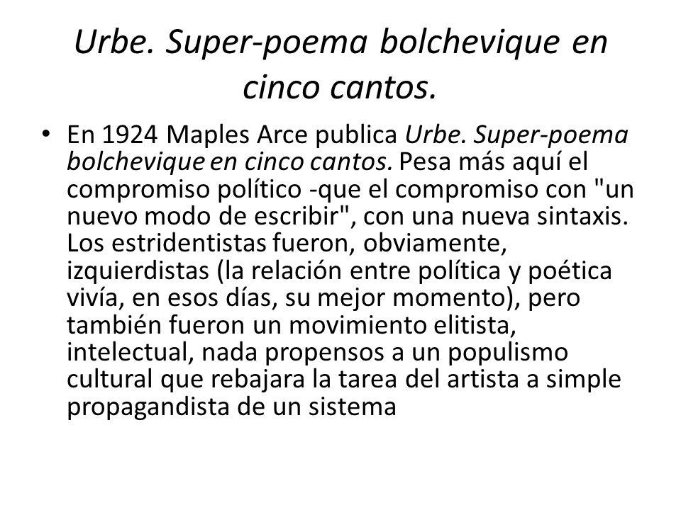 Urbe.Super-poema bolchevique en cinco cantos. En 1924 Maples Arce publica Urbe.