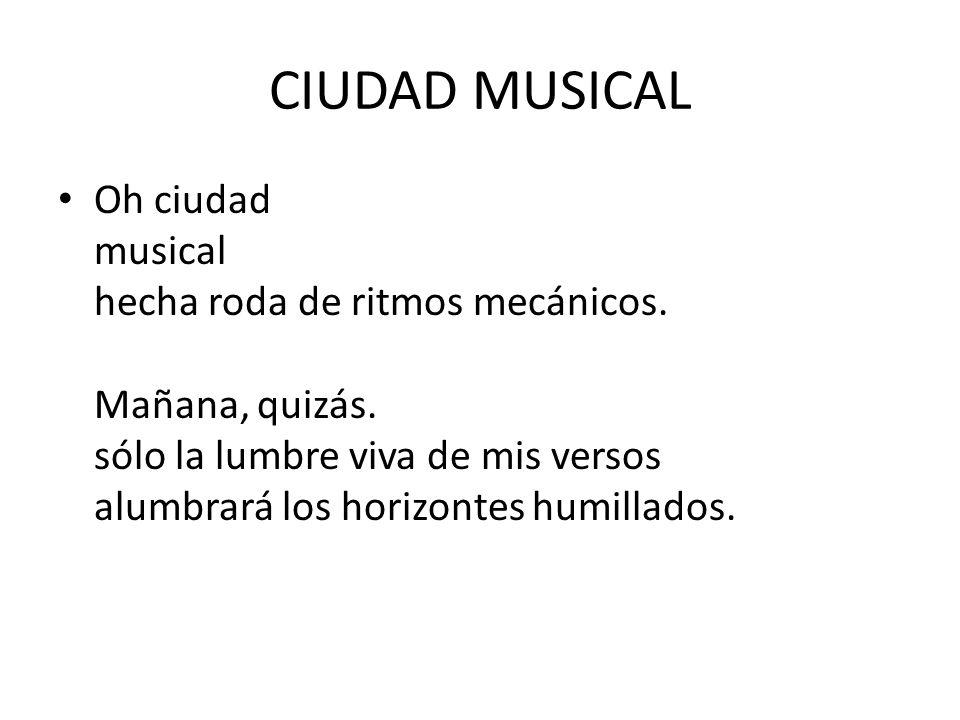 CIUDAD MUSICAL Oh ciudad musical hecha roda de ritmos mecánicos.