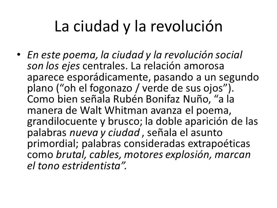 La ciudad y la revolución En este poema, la ciudad y la revolución social son los ejes centrales.