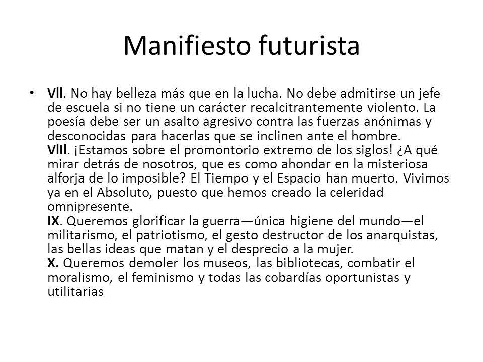 Manifiesto futurista Vll.No hay belleza más que en la lucha.