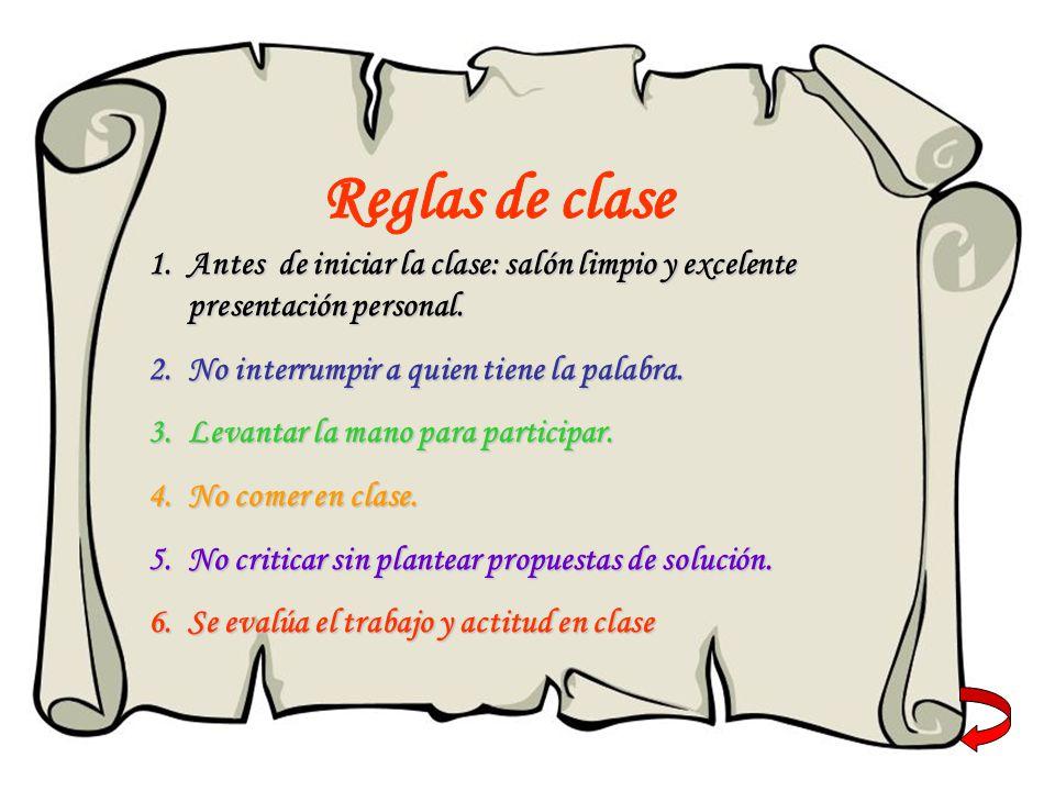 1.A ntes de iniciar la clase: salón limpio y excelente presentación personal.