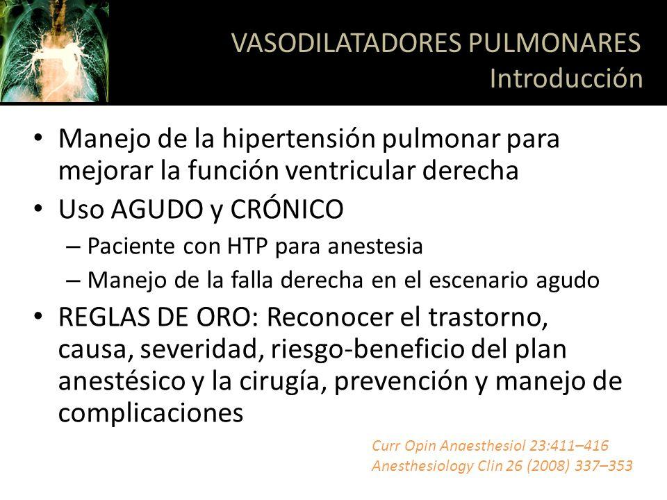Terapia de soporte en hipoxemia, HTP, y falla derecha en el perioperatorio, intraoperatorio, y cuidado intensivo Recién nacidos >34 semanas con falla respiratoria hipoxemica por persistencia de hipertensión pulmonar SDRA Alto costo, dificultad en la administración, no hay evidencia de disminución de la mortalidad VASODILATADORES PULMONARES Óxido nítrico Respir Care 2007;52(7):885– 899