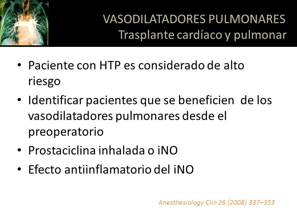 Paciente con HTP es considerado de alto riesgo Identificar pacientes que se beneficien de los vasodilatadores pulmonares desde el preoperatorio Prosta