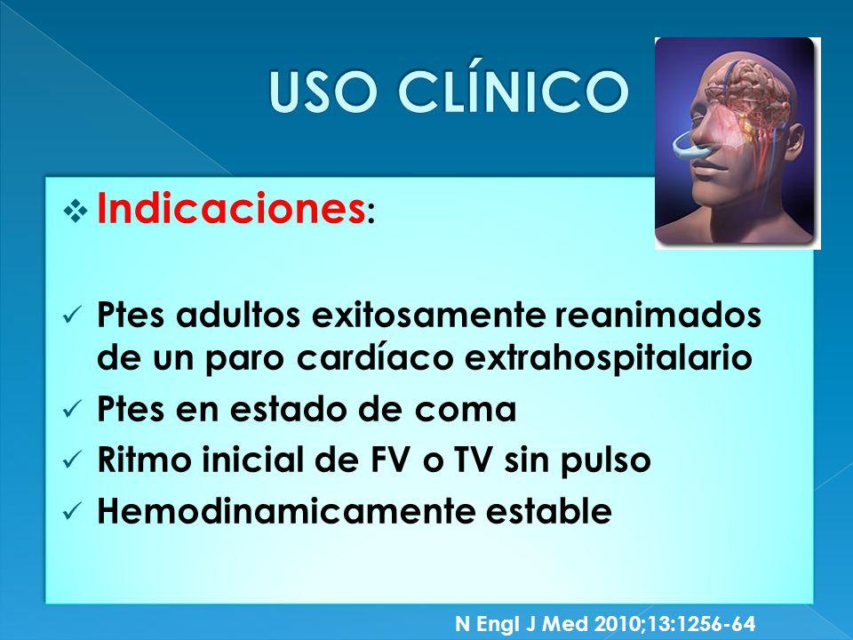 Indicaciones : Ptes adultos exitosamente reanimados de un paro cardíaco extrahospitalario Ptes en estado de coma Ritmo inicial de FV o TV sin pulso Hemodinamicamente estable Indicaciones : Ptes adultos exitosamente reanimados de un paro cardíaco extrahospitalario Ptes en estado de coma Ritmo inicial de FV o TV sin pulso Hemodinamicamente estable N Engl J Med 2010;13:1256-64