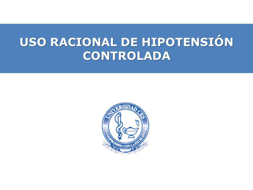 USO RACIONAL DE HIPOTENSIÓN CONTROLADA