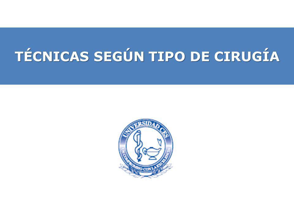 TÉCNICAS SEGÚN TIPO DE CIRUGÍA