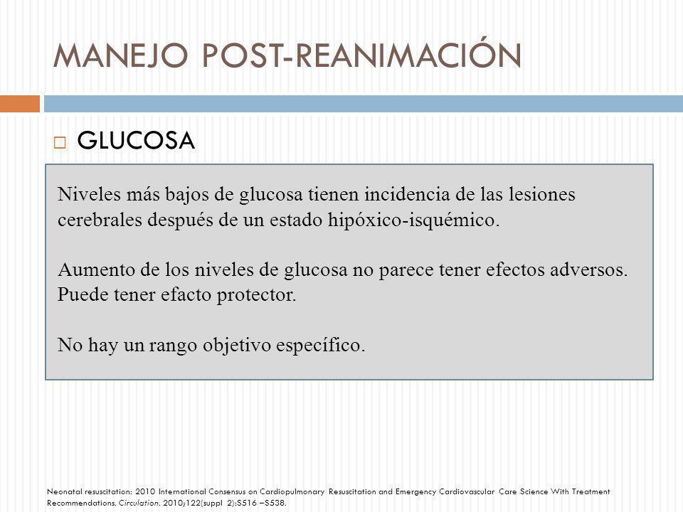 MANEJO POST-REANIMACIÓN GLUCOSA Niveles más bajos de glucosa tienen incidencia de las lesiones cerebrales después de un estado hipóxico-isquémico. Aum