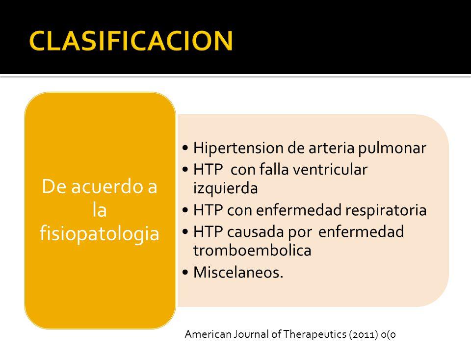 Hipertension de arteria pulmonar HTP con falla ventricular izquierda HTP con enfermedad respiratoria HTP causada por enfermedad tromboembolica Miscelaneos.