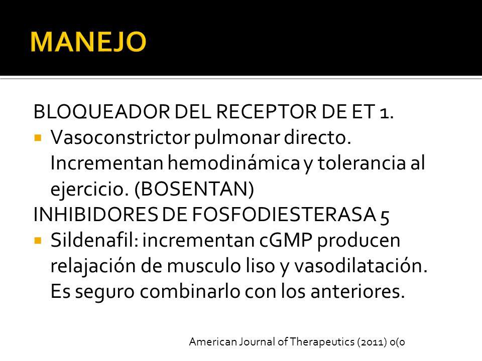 BLOQUEADOR DEL RECEPTOR DE ET 1.Vasoconstrictor pulmonar directo.