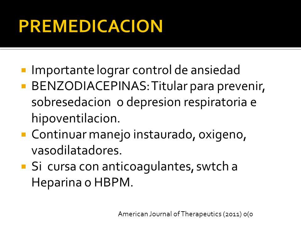 Importante lograr control de ansiedad BENZODIACEPINAS: Titular para prevenir, sobresedacion o depresion respiratoria e hipoventilacion.