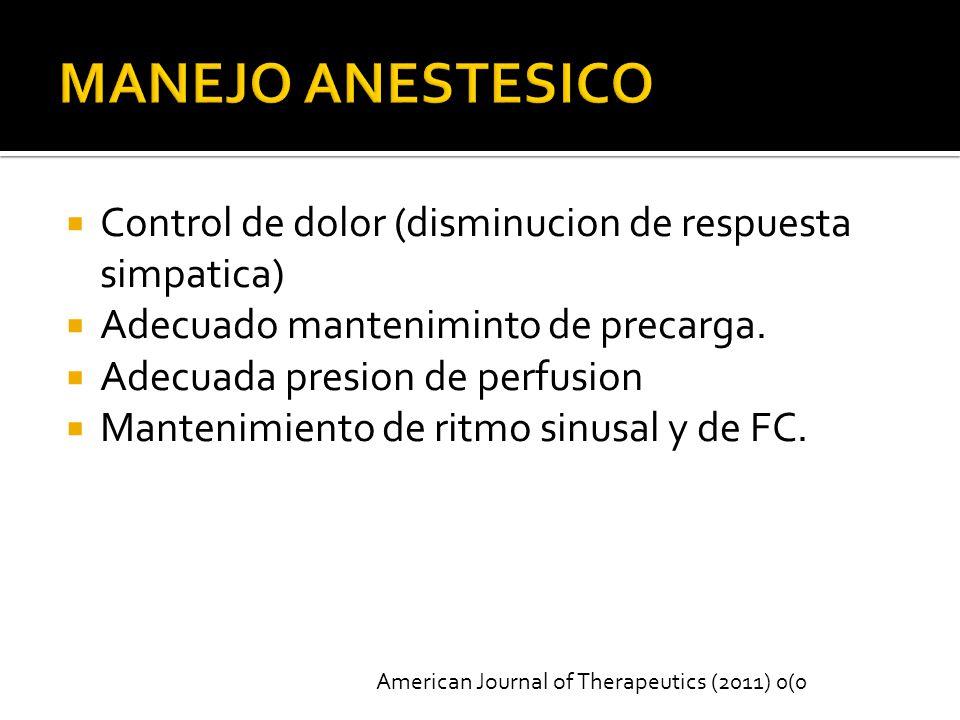 Control de dolor (disminucion de respuesta simpatica) Adecuado manteniminto de precarga.