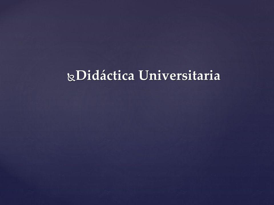 Didáctica Universitaria Didáctica Universitaria
