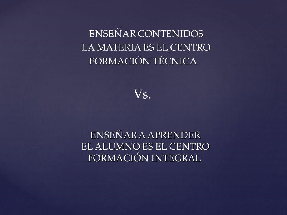 ENSEÑAR CONTENIDOS LA MATERIA ES EL CENTRO FORMACIÓN TÉCNICA Vs.