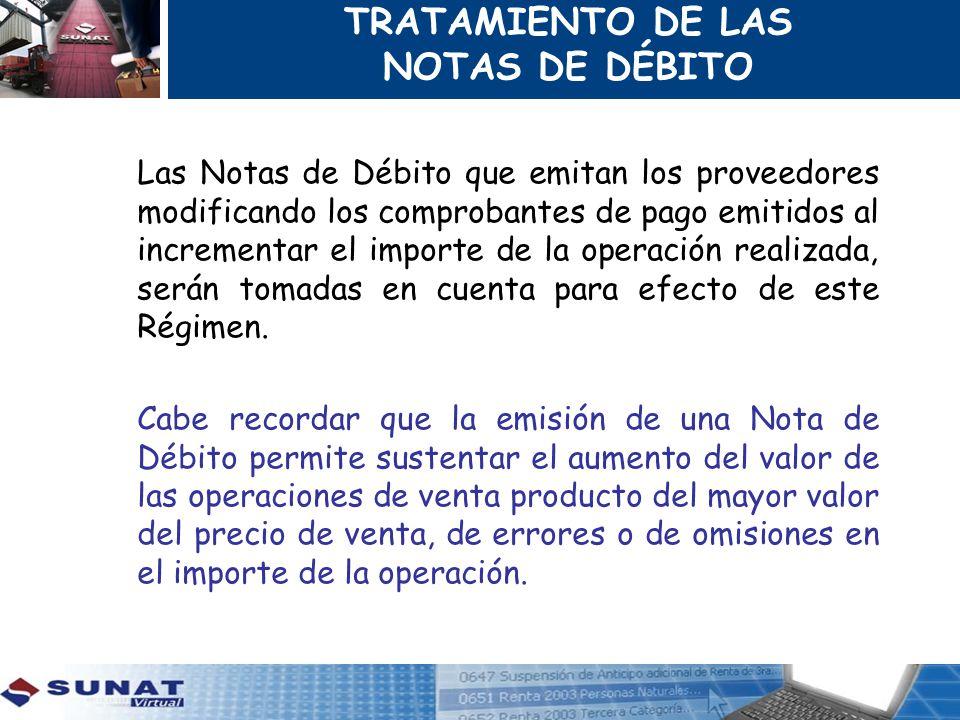 Las Notas de Débito que emitan los proveedores modificando los comprobantes de pago emitidos al incrementar el importe de la operación realizada, será