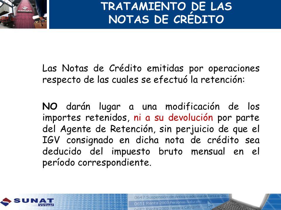 Las Notas de Crédito emitidas por operaciones respecto de las cuales se efectuó la retención: NO darán lugar a una modificación de los importes reteni