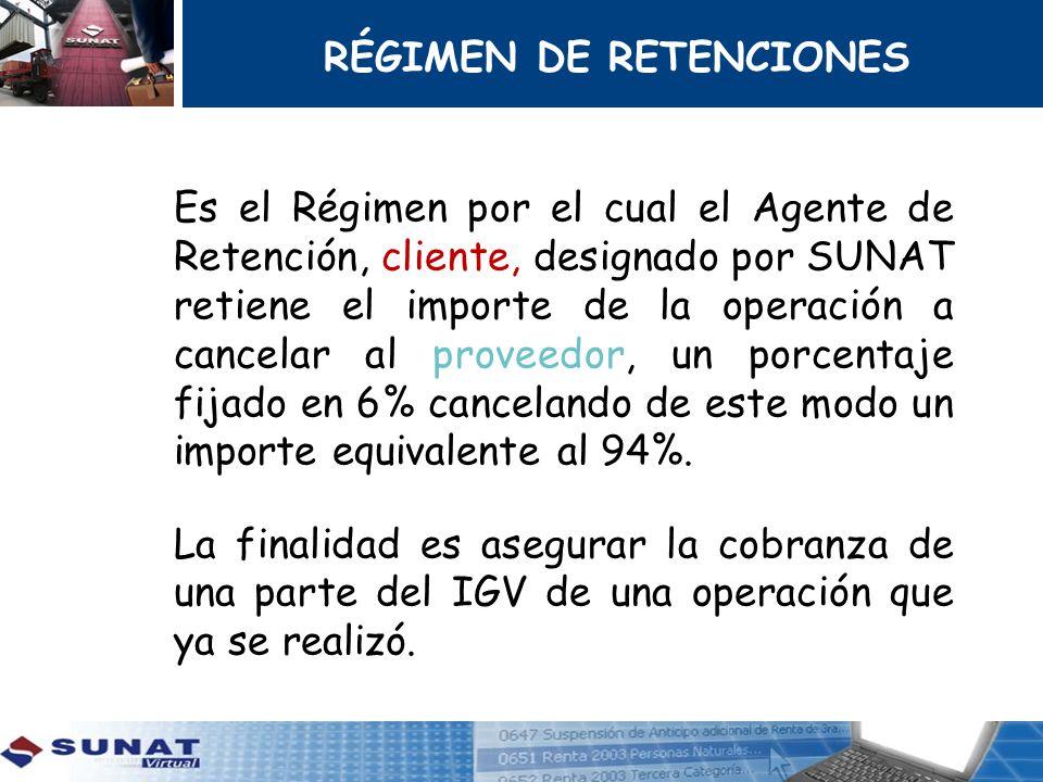 Es el Régimen por el cual el Agente de Retención, cliente, designado por SUNAT retiene el importe de la operación a cancelar al proveedor, un porcenta