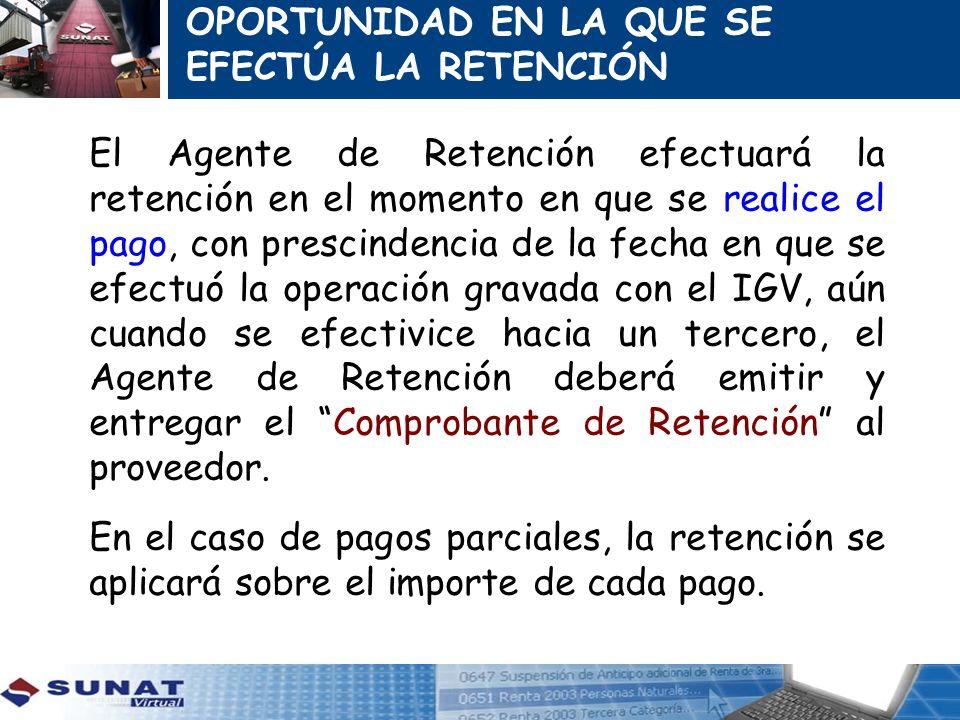El Agente de Retención efectuará la retención en el momento en que se realice el pago, con prescindencia de la fecha en que se efectuó la operación gr