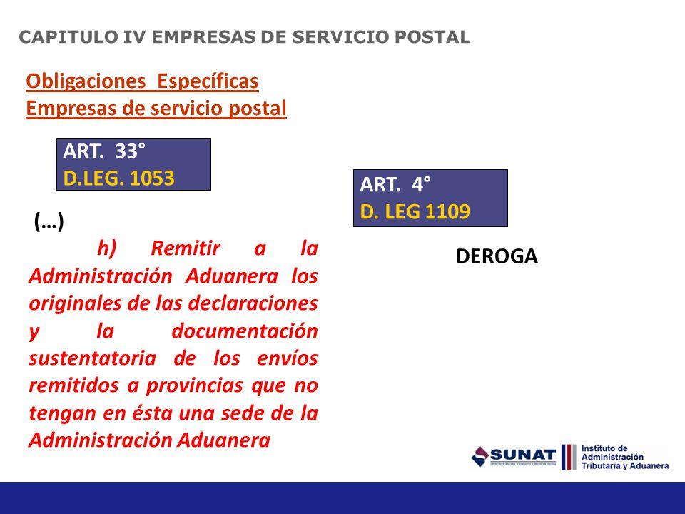 Obligaciones Específicas Empresas de servicio postal (…) f) Presentar a la Administración Aduanera la solicitud de rectificación de errores del docume