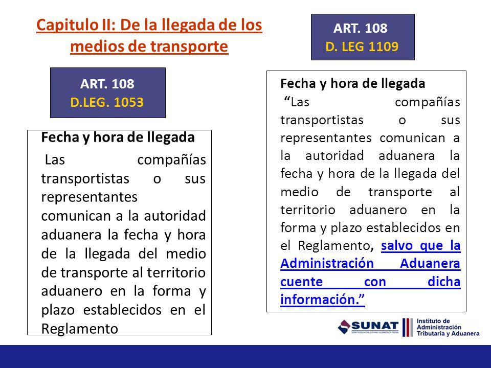 Transmisión del Manifiesto de Carga de ingreso El transportista o su representante en el país deben transmitir hasta antes de la llegada del medio de