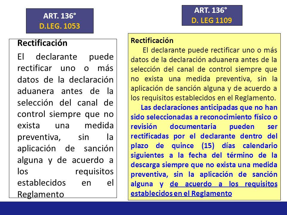 SEGUNDO PARRAFO D.LEG. 1109 Los documentos justificativos exigidos para la aplicación de las disposiciones que regulen el régimen aduanero para el que