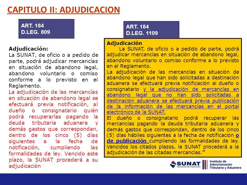 (…) Asimismo, la Administración Aduanera podrá disponer de las mercancías en abandono legal, abandono voluntario, incautadas y las que hayan sido obje