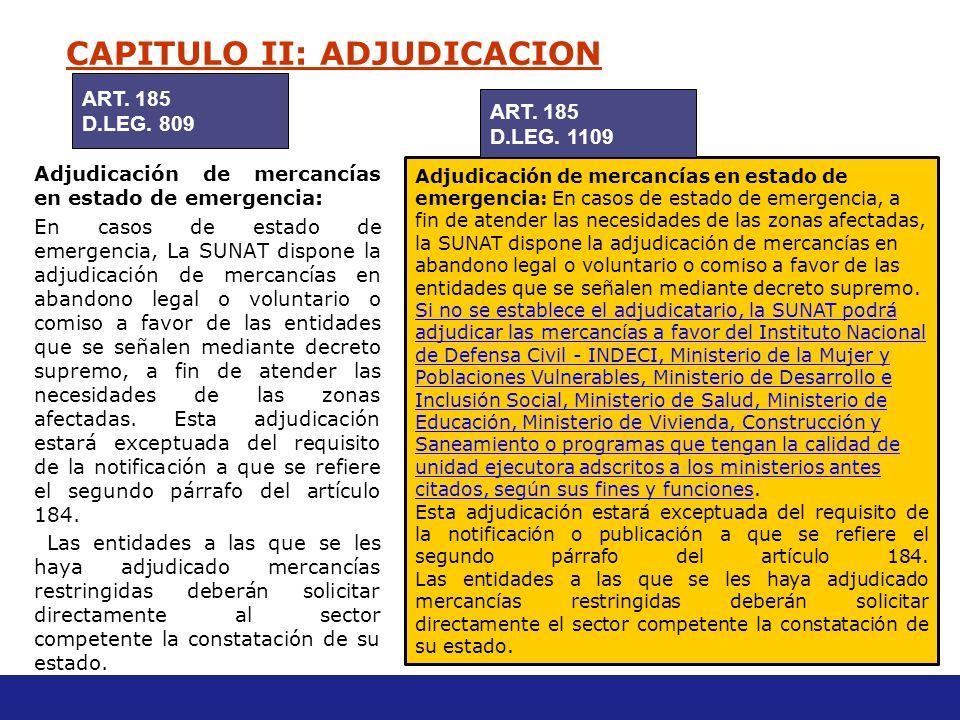 Adjudicación La SUNAT, de oficio o a pedido de parte, podrá adjudicar mercancías en situación de abandono legal, abandono voluntario o comiso conforme
