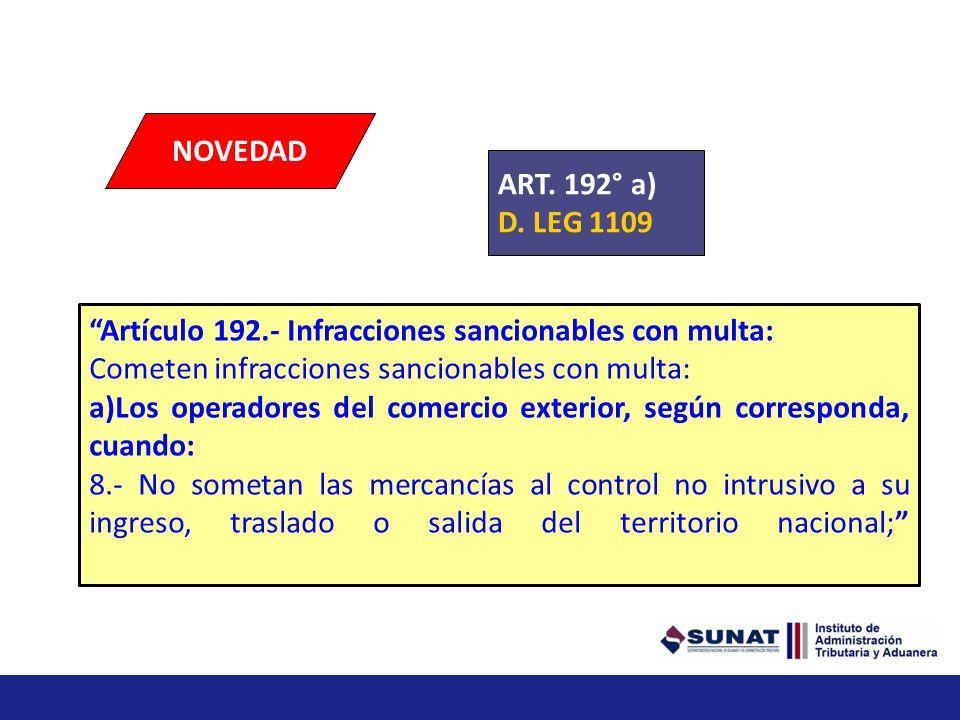 Artículo 192.- Infracciones sancionables con multa Cometen infracciones sancionables con multa: a)Los operadores del comercio exterior, según correspo