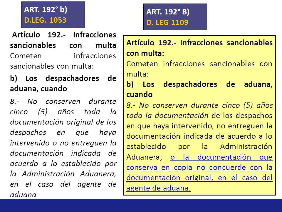 ART. 192° a) D. LEG 1109 Artículo 192.- Infracciones sancionables con multa: Cometen infracciones sancionables con multa: a)Los operadores del comerci