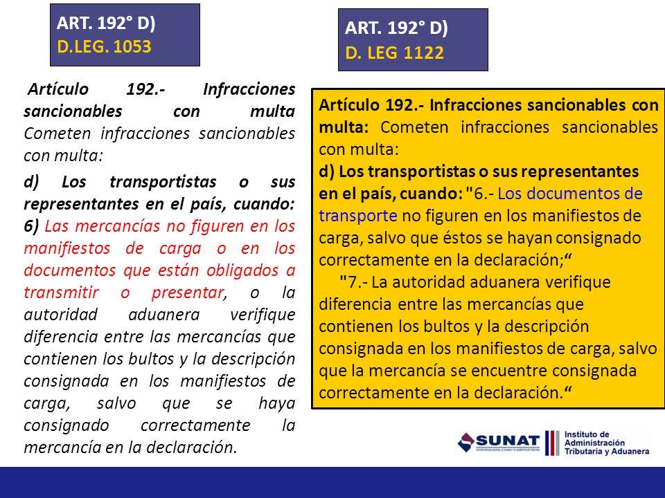 Artículo 192.- Infracciones sancionables con multa Cometen infracciones sancionables con multa: b) Los despachadores de aduana, cuando 8.- No conserve