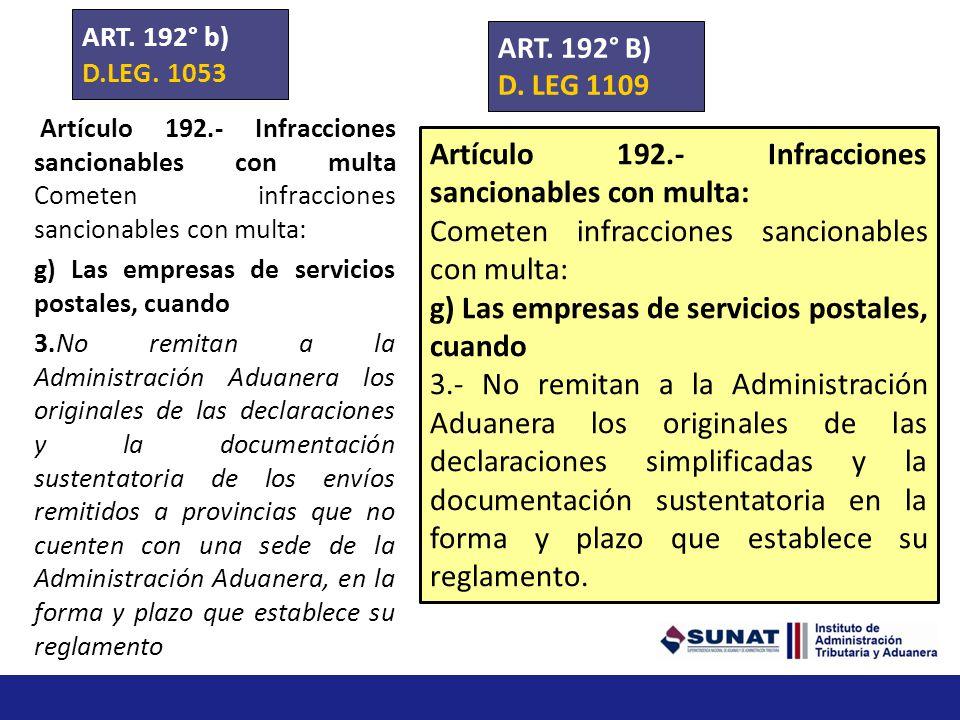 Artículo 192.- Infracciones sancionables con multa Cometen infracciones sancionables con multa: e) Los agentes de carga internacional, cuando: 2) Las