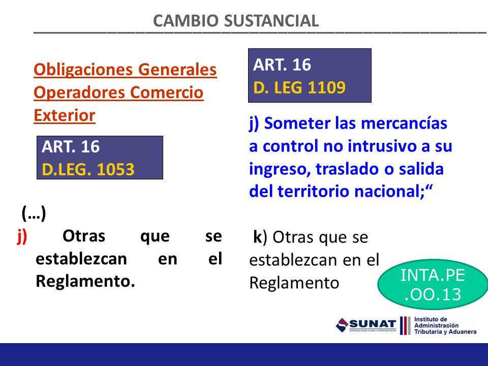Obligaciones Generales Operadores Comercio Exterior (…) j) Otras que se establezcan en el Reglamento.