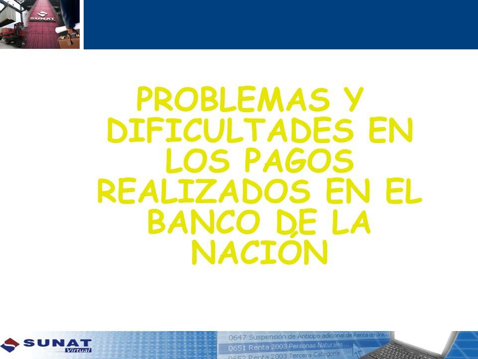 PROBLEMAS Y DIFICULTADES EN LOS PAGOS REALIZADOS EN EL BANCO DE LA NACIÓN