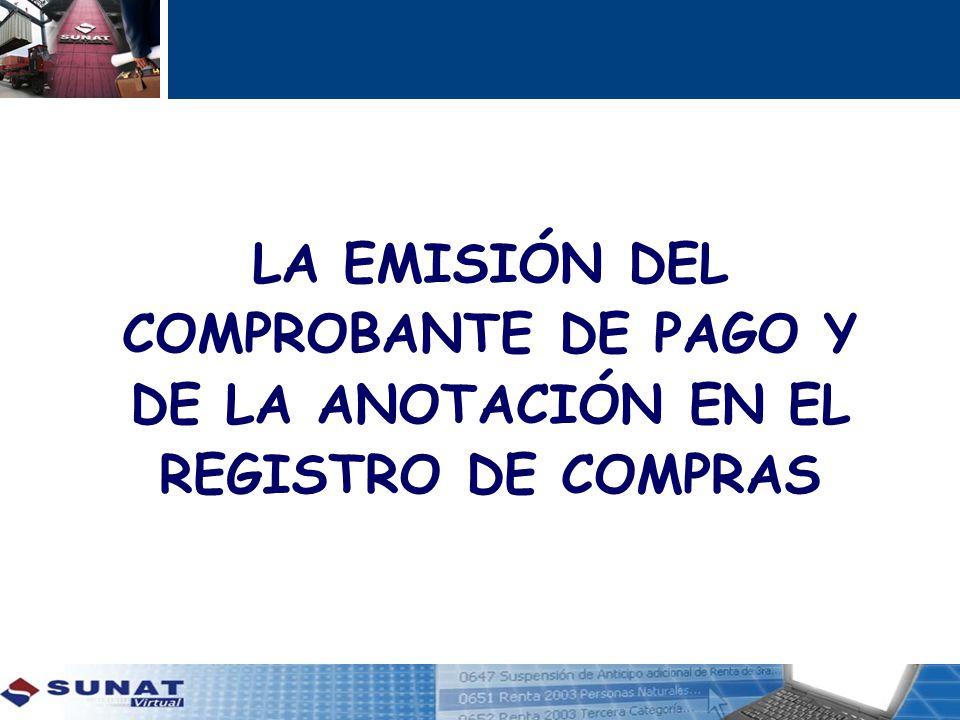 LA EMISIÓN DEL COMPROBANTE DE PAGO Y DE LA ANOTACIÓN EN EL REGISTRO DE COMPRAS