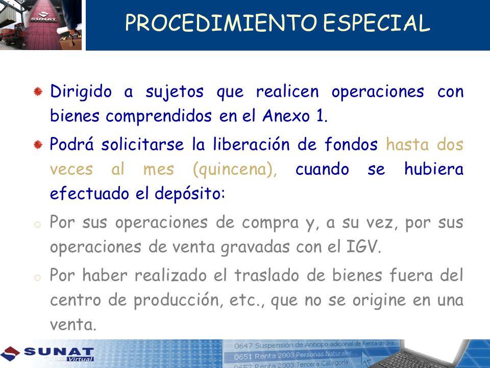 PROCEDIMIENTO ESPECIAL Dirigido a sujetos que realicen operaciones con bienes comprendidos en el Anexo 1. Podrá solicitarse la liberación de fondos ha