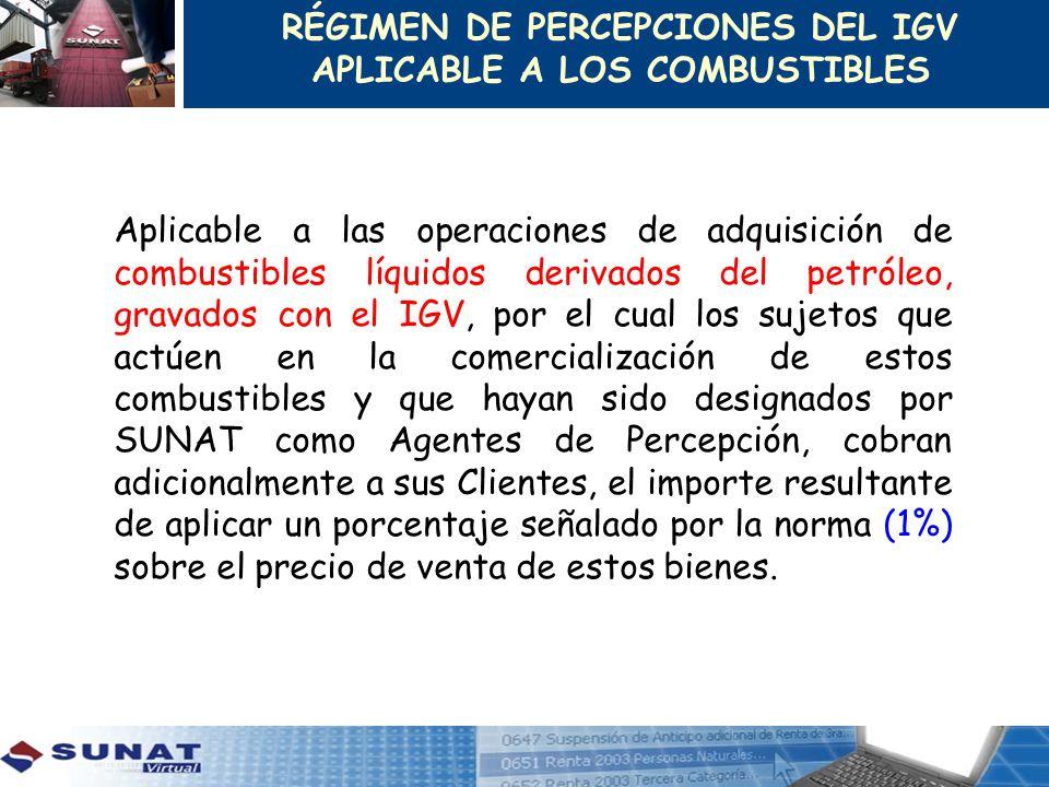 Aplicable a las operaciones de adquisición de combustibles líquidos derivados del petróleo, gravados con el IGV, por el cual los sujetos que actúen en