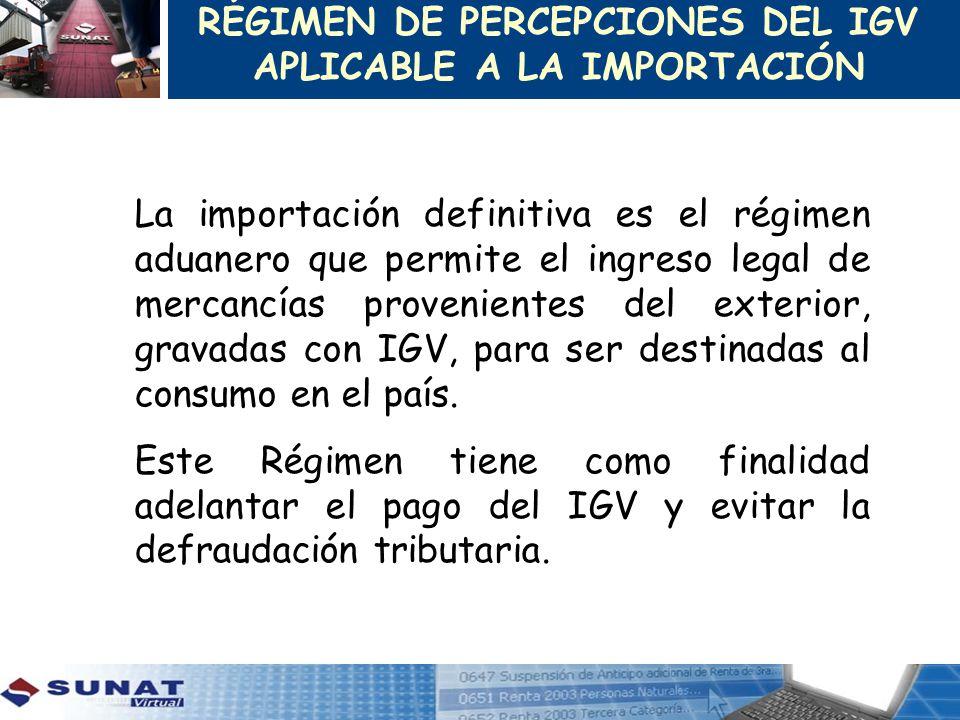 La importación definitiva es el régimen aduanero que permite el ingreso legal de mercancías provenientes del exterior, gravadas con IGV, para ser dest
