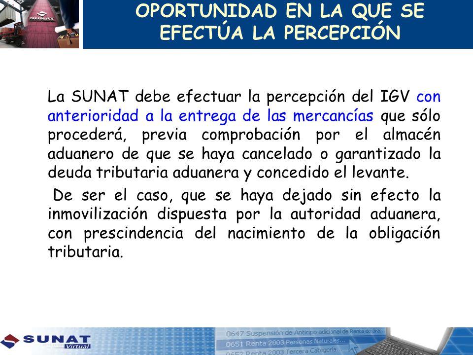 La SUNAT debe efectuar la percepción del IGV con anterioridad a la entrega de las mercancías que sólo procederá, previa comprobación por el almacén ad