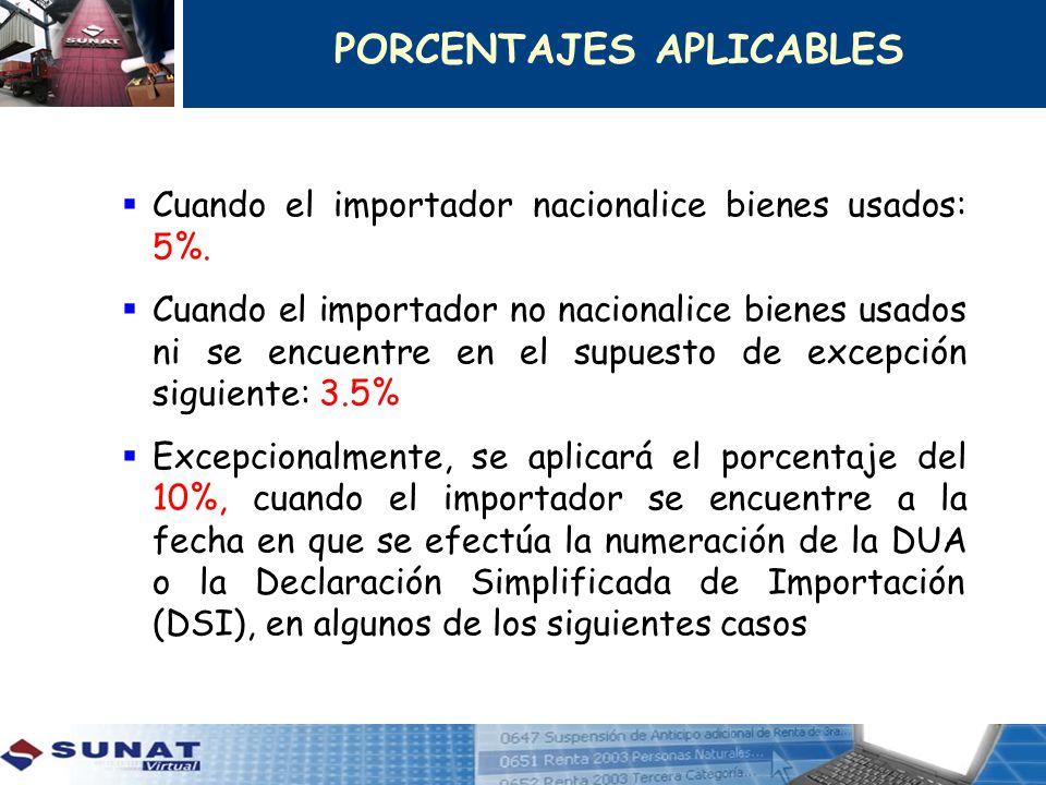 Cuando el importador nacionalice bienes usados: 5%. Cuando el importador no nacionalice bienes usados ni se encuentre en el supuesto de excepción sigu