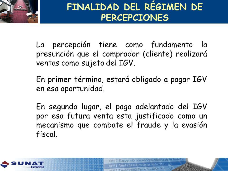 VENDEDOR Agente Percepción COMPRADOR Bienes/Mercadería Importada Paga precio + Percepción S/.