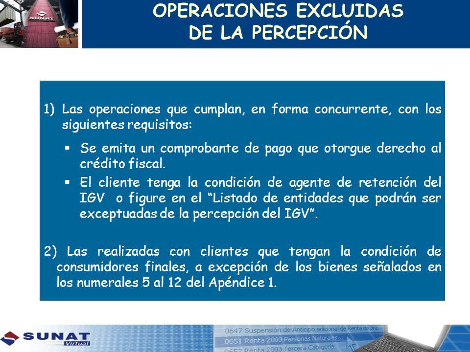 1)Las operaciones que cumplan, en forma concurrente, con los siguientes requisitos: Se emita un comprobante de pago que otorgue derecho al crédito fis