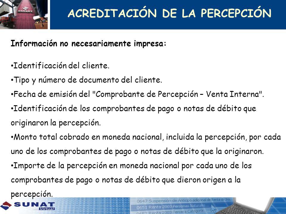 Información no necesariamente impresa: Identificación del cliente. Tipo y número de documento del cliente. Fecha de emisión del
