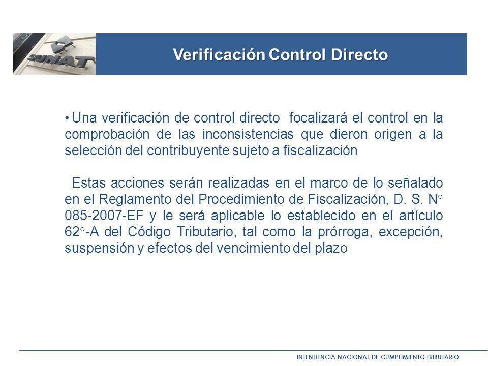 Verificación Control Directo INTENDENCIA NACIONAL DE CUMPLIMIENTO TRIBUTARIO Una verificación de control directo focalizará el control en la comprobac