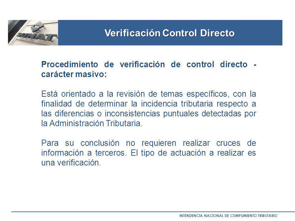 Verificación Control Directo INTENDENCIA NACIONAL DE CUMPLIMIENTO TRIBUTARIO Procedimiento de verificación de control directo - carácter masivo: Está