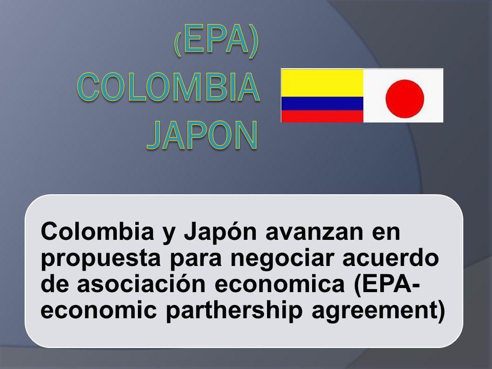 Colombia y Japón avanzan en propuesta para negociar acuerdo de asociación economica (EPA- economic parthership agreement)