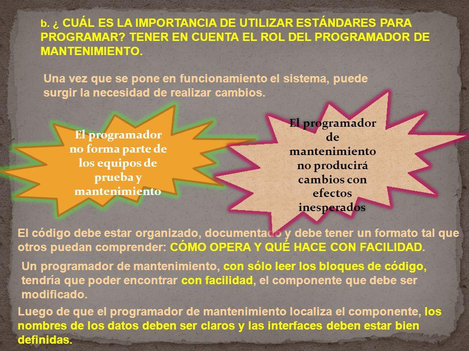 b. ¿ CUÁL ES LA IMPORTANCIA DE UTILIZAR ESTÁNDARES PARA PROGRAMAR.