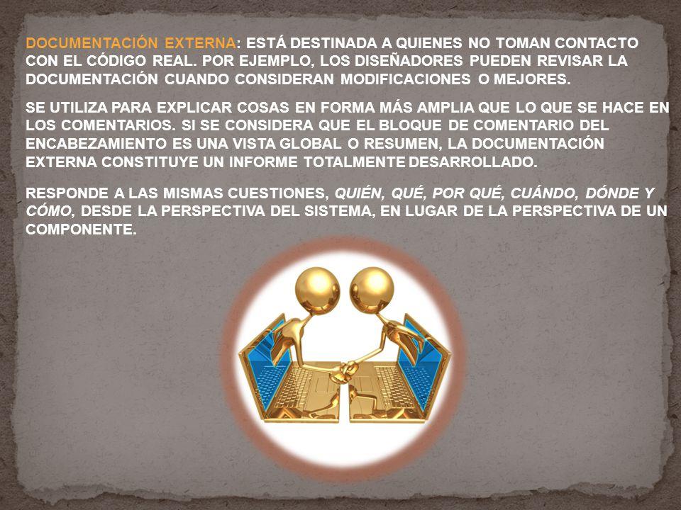 DOCUMENTACIÓN EXTERNA: ESTÁ DESTINADA A QUIENES NO TOMAN CONTACTO CON EL CÓDIGO REAL.