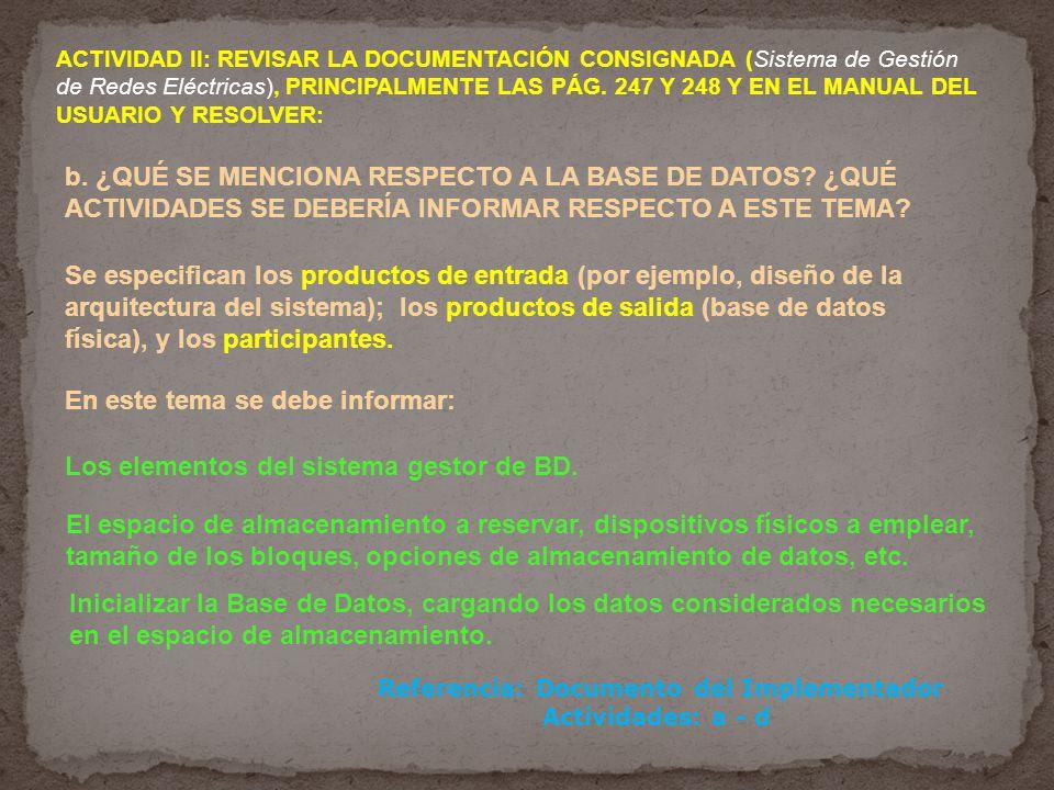 ACTIVIDAD II: REVISAR LA DOCUMENTACIÓN CONSIGNADA (Sistema de Gestión de Redes Eléctricas), PRINCIPALMENTE LAS PÁG. 247 Y 248 Y EN EL MANUAL DEL USUAR
